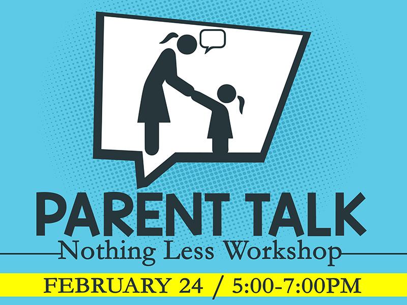Parent Talk: Nothing Less Workshop