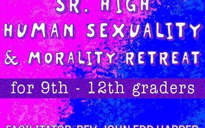 Senior High Sexuality & Morality Retreat