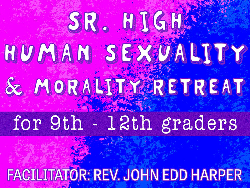 Senior High Sexuality & Morality Retreat