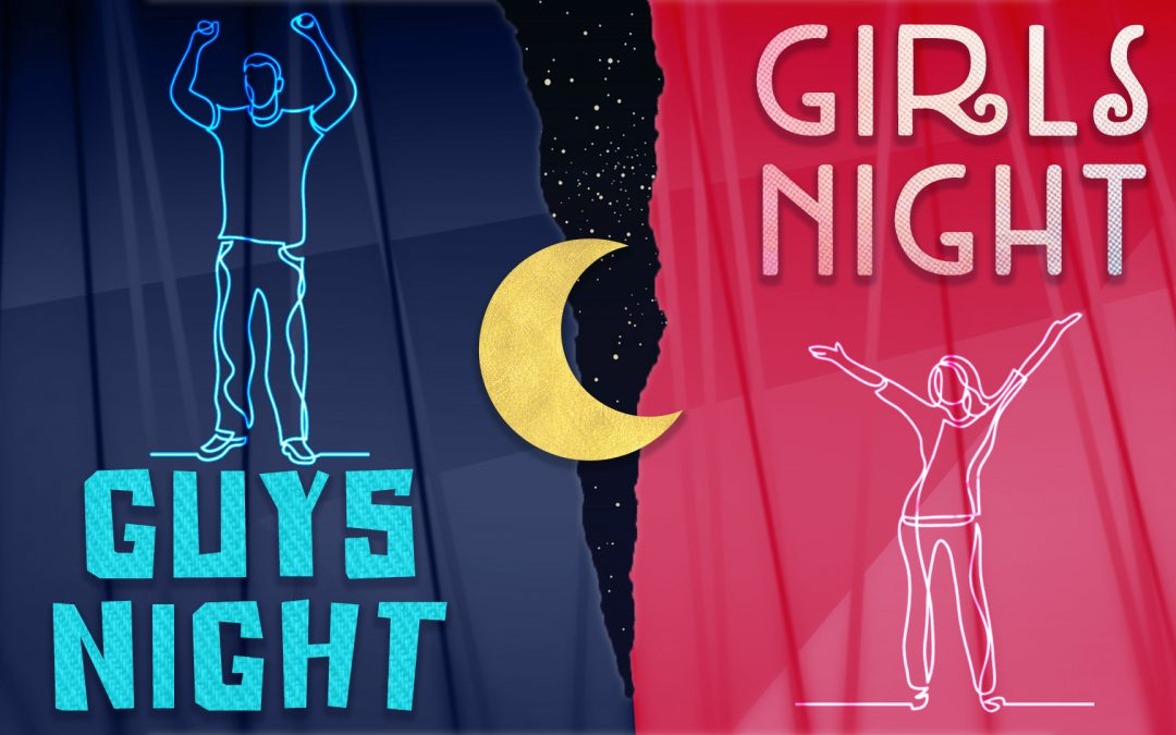 Guys Night / Girls Night